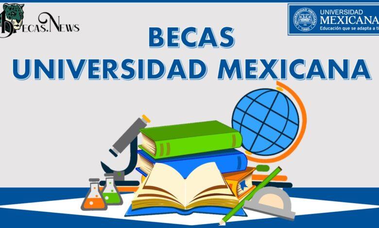Becas Universidad Mexicana: Convocatoria, Registro y Requisitos