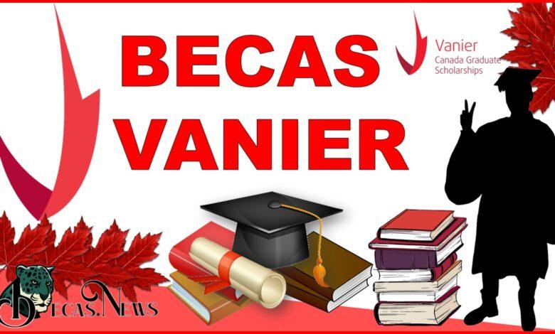 Becas Vanier: Convocatoria, Registro y Requisitos
