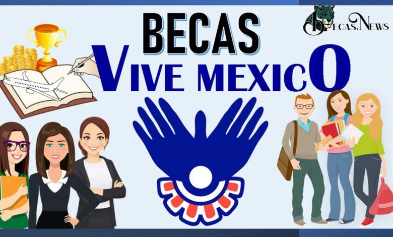 Becas vive México : Convocatoria, Registro y Requisitos