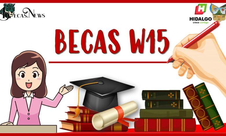 Becas W15: Convocatoria, Registro y Requisitos