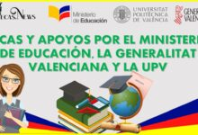 BECAS Y APOYOS POR EL MINISTERIO DE EDUCACIÓN, LA GENERALITAT VALENCIANA Y LA UPV 2021-2022
