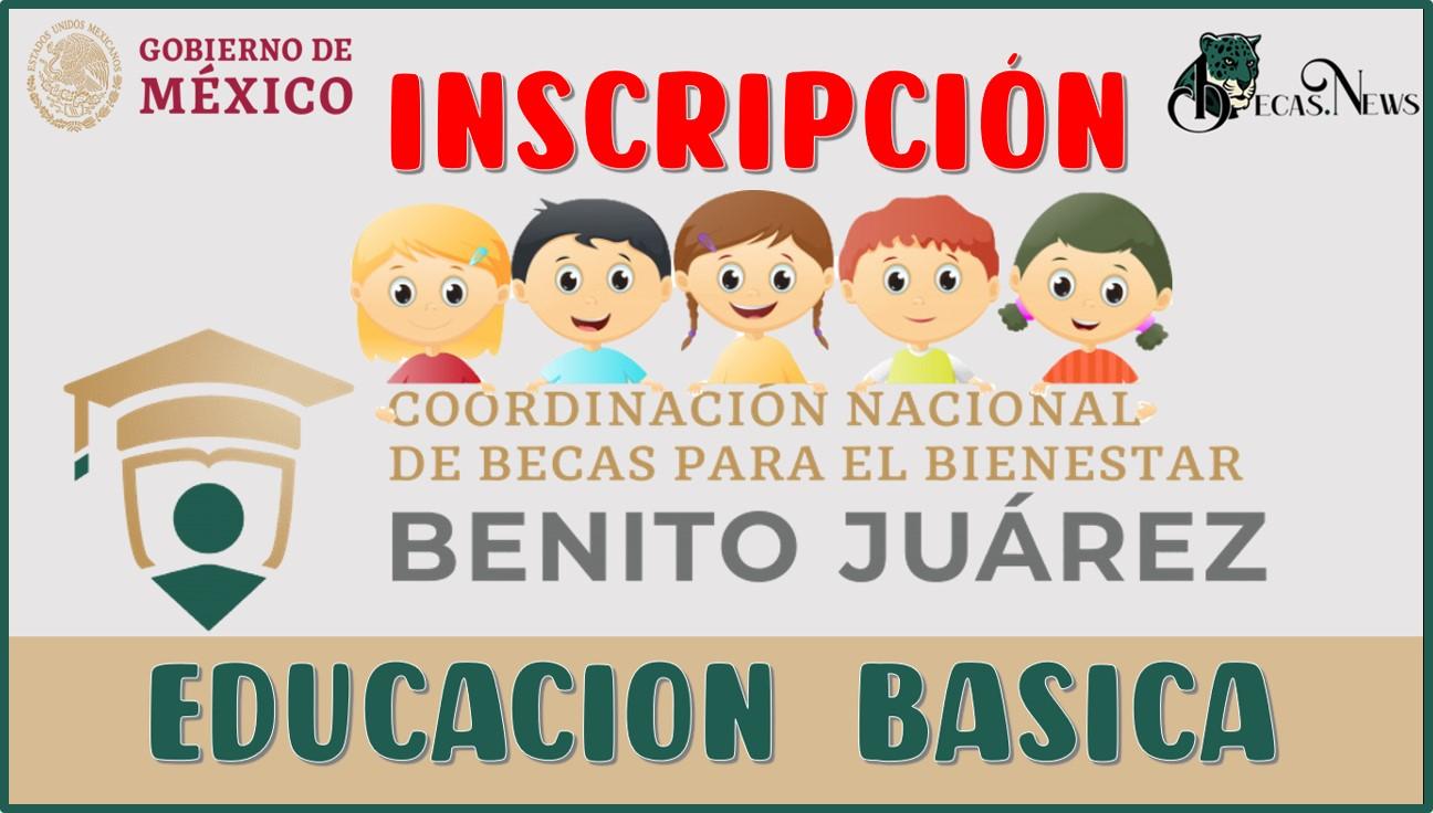 Inscripción a la Beca Benito Juárez para nivel Básico  2021-2022