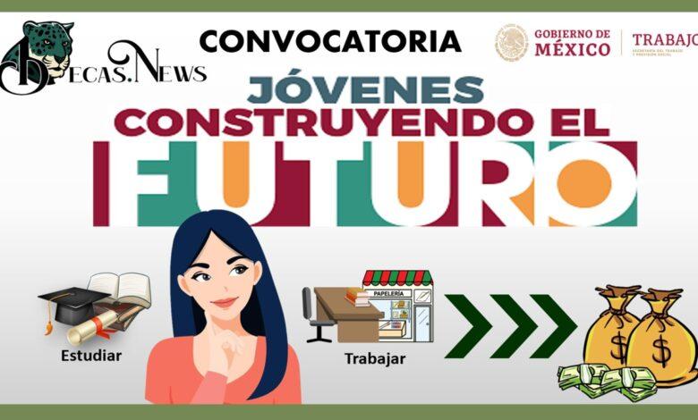 Beca Jóvenes Construyendo el Futuro: Convocatoria, Requisitos y Registro