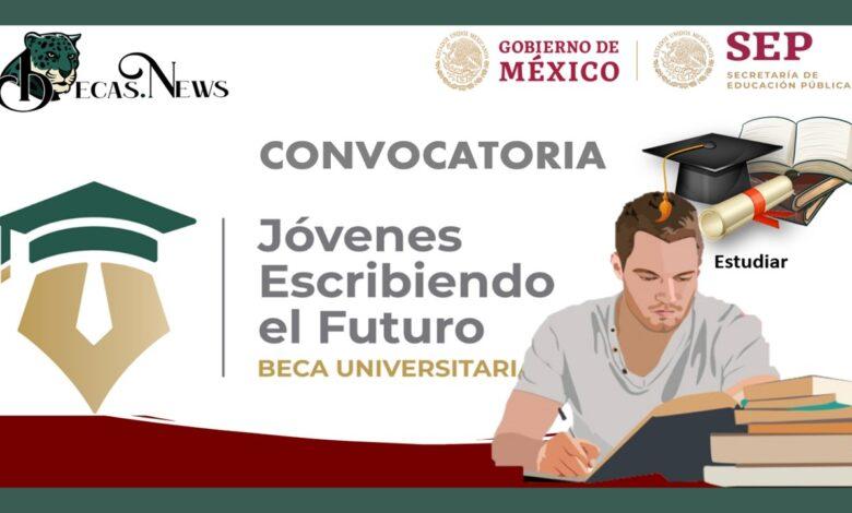 Beca Jóvenes Escribiendo el Futuro Convocatoria, Requisitos y Registro