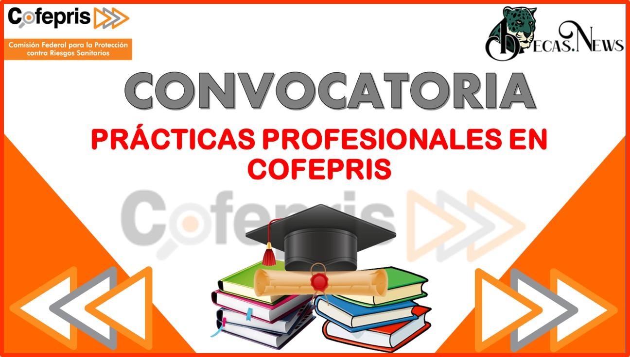 Convocatoria Prácticas profesionales en COFEPRIS 2021-2022