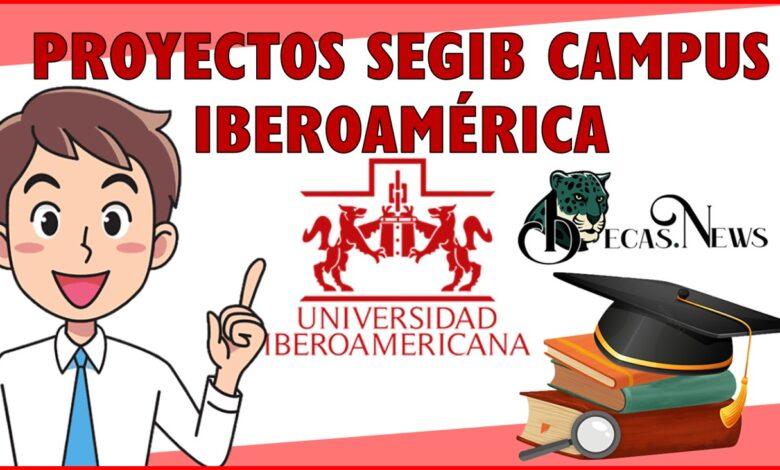Proyectos SEGIB Campus Iberoamérica: Convocatoria, Registro y Requisitos