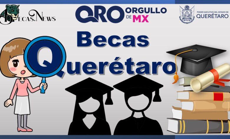 Becas para Querétaro: Convocatorias, Requisitos y Registro