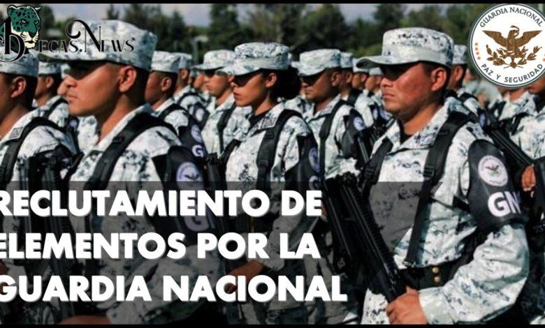 RECLUTAMIENTO DE ELEMENTOS POR LA GUARDIA NACIONAL 2021-2022: Convocatoria y Requisitos